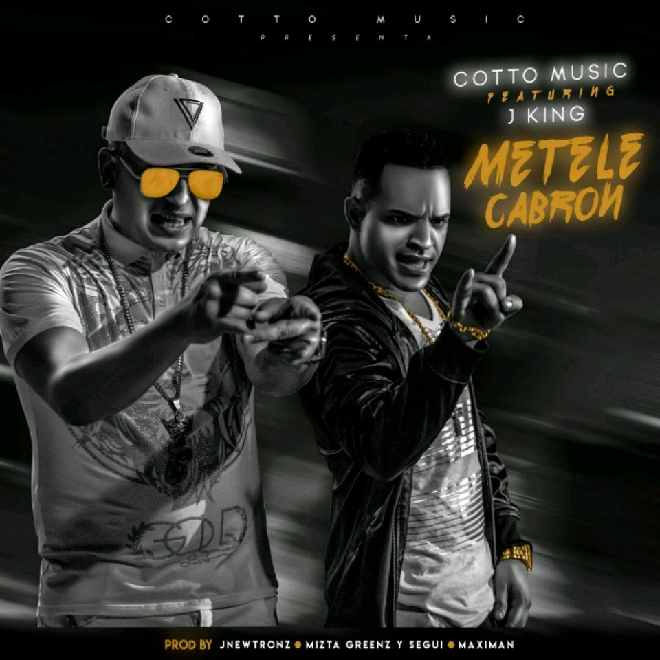 Cotto Ft. J King - Métele Cabrón