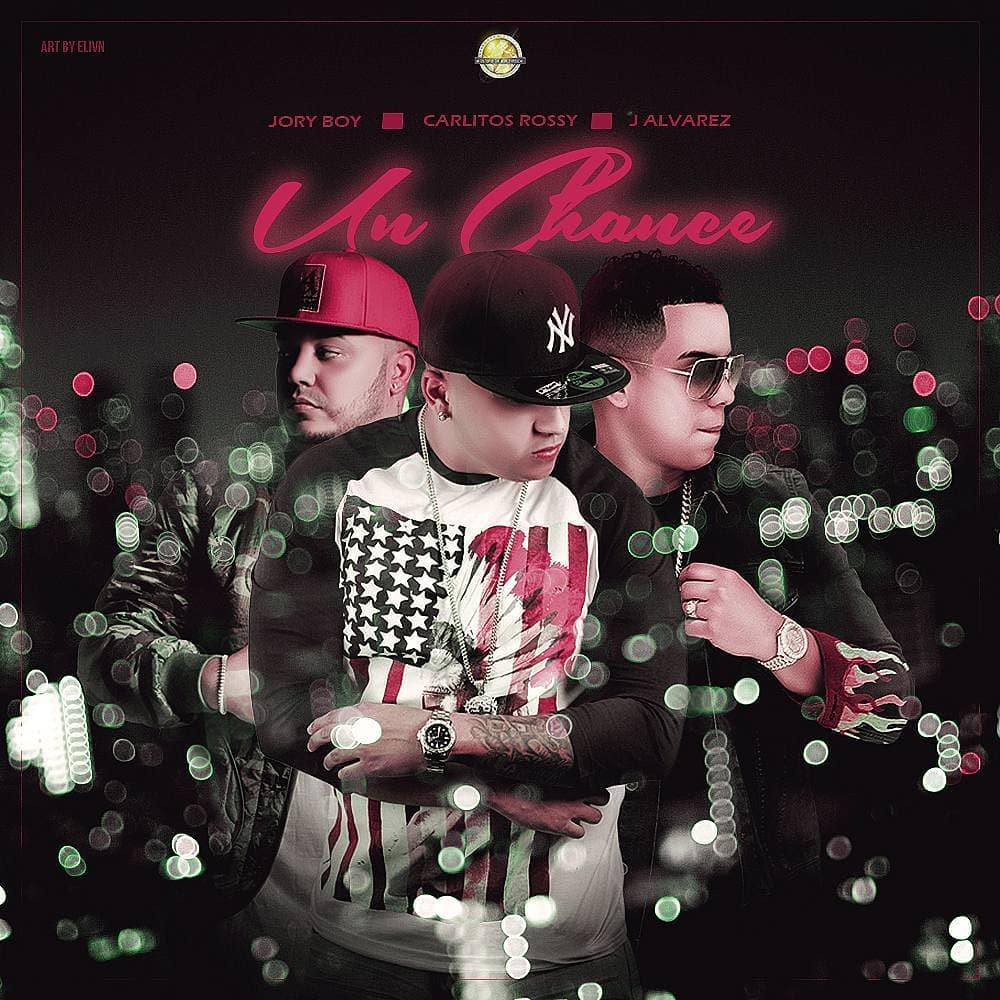 J Alvarez Ft. Jory Boy & Carlitos Rossy - Un Chance