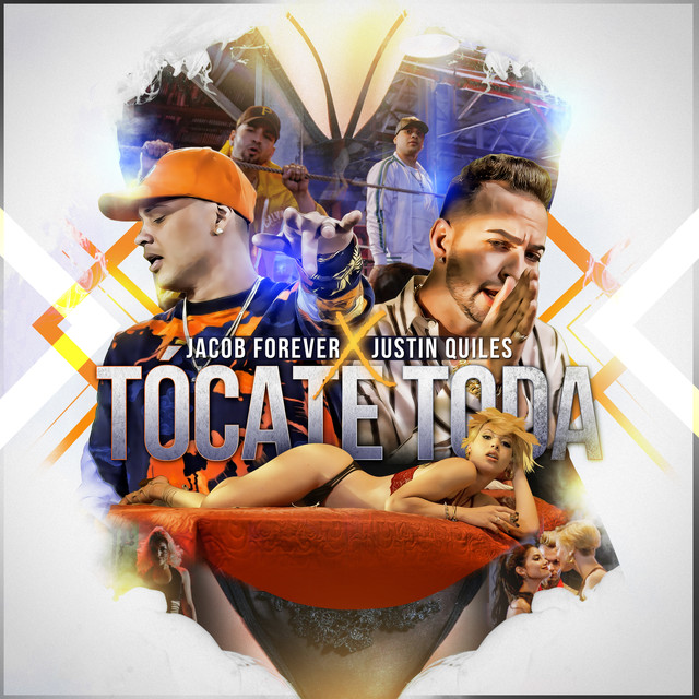 Jacob Forever & Justin Quiles - Tócate Toda
