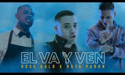 RoseGold Rafa Pabon y YannC El Va Y Ven Official Video