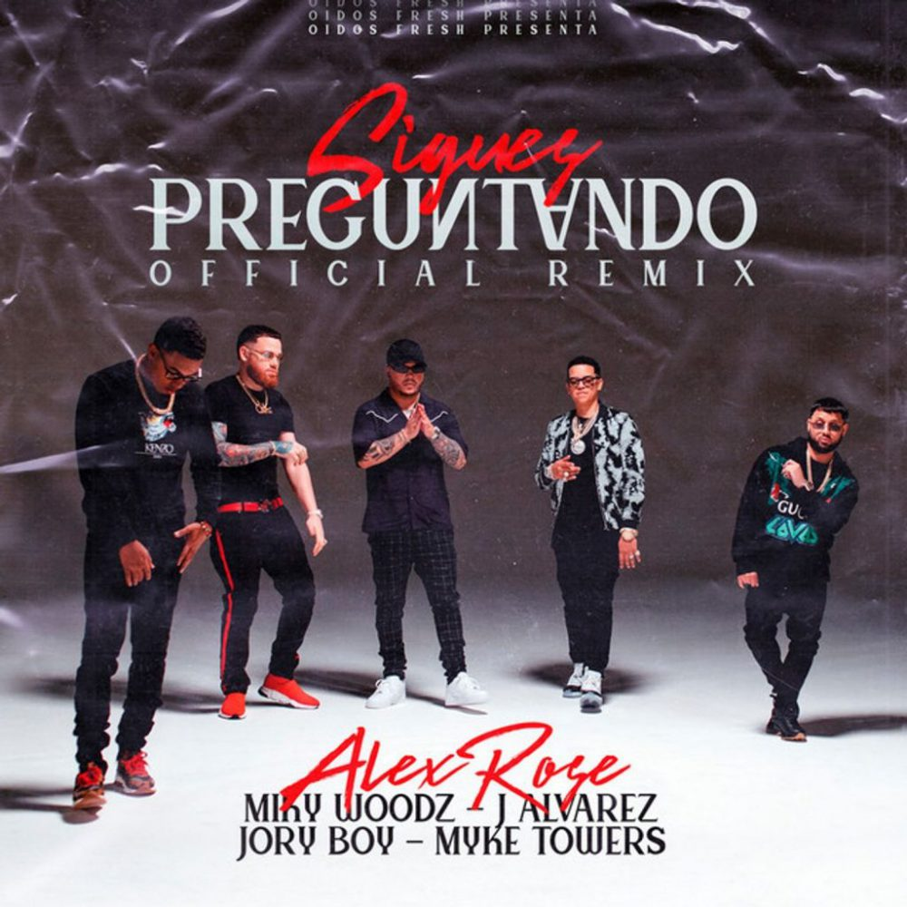 Alex Rose Ft. Myke Towers, Miky Woodz, Jory Boy & J Alvarez - Sigues Preguntando (Remix)