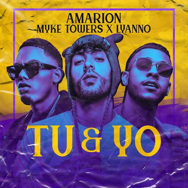 Amarion Ft. Myke Towers & Lyanno - Tú Y Yo