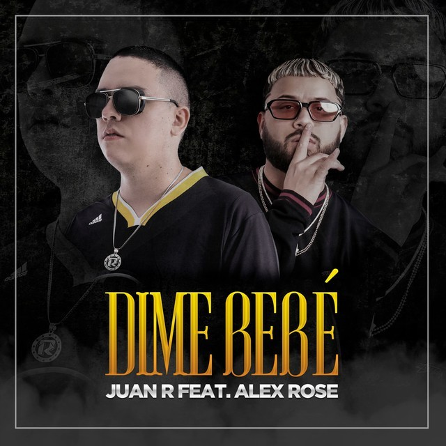 Juan R Ft. Alex Rose - Dime Bebé