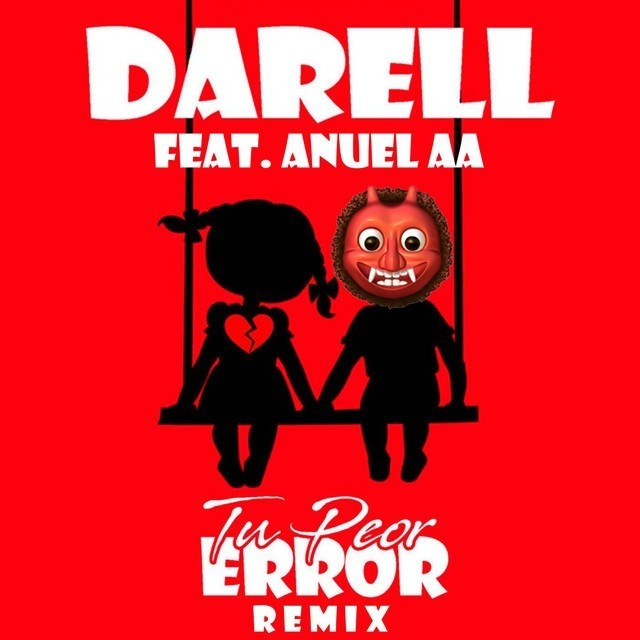 Darell Ft. Anuel AA - Tu Peor Error (Remix)