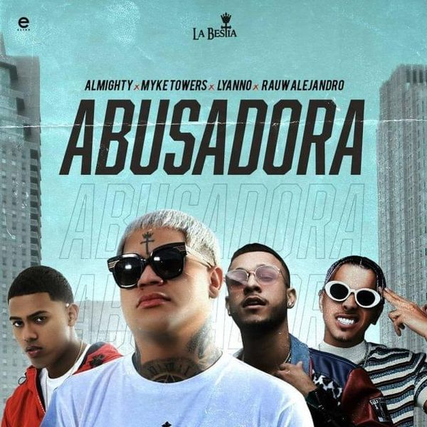 Almighty Ft. Rauw Alejandro, Lyanno & Myke Towers - Abusadora