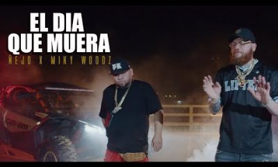 Ñejo Ft. Miky Woodz El Dia Que Muera Official Video