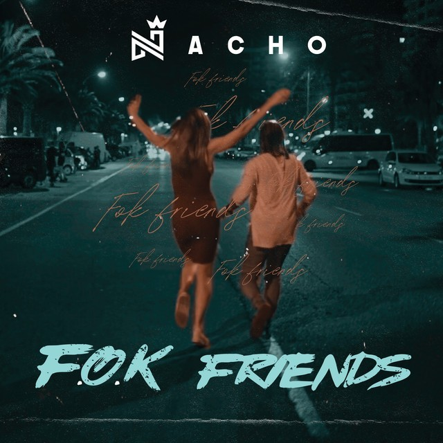 Nacho – F.O.K. Friends