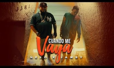 Nejo Ft. Jamby Cuando Me Vaya Official Video