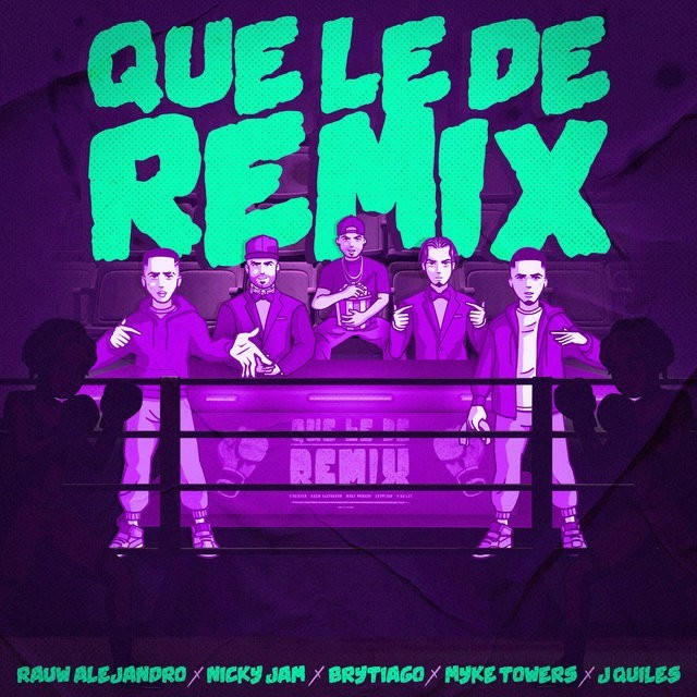 Rauw Alejandro, Nicky Jam, Brytiago Ft. Justin Quiles & Myke Towers - Que Le Dé (Remix)