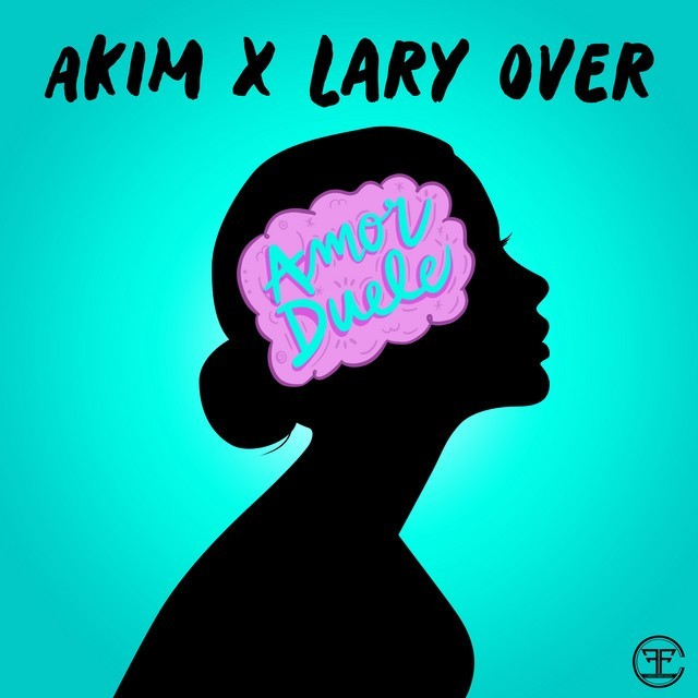 Akim & Lary Over - Amor Duele