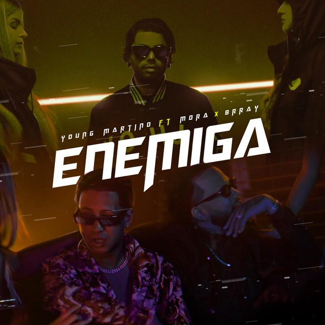 Young Martino, Mora & Brray - Enemiga