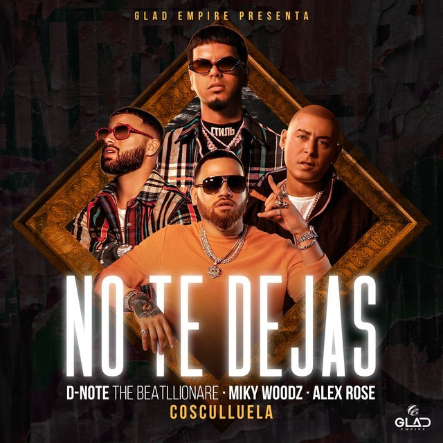 D-Note The Beatllionare, Miky Woodz, Alex Rose & Cosculluela - No Te Dejas