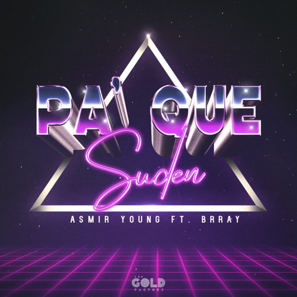 Asmir Young Ft. Brray - Pa' Que Suden