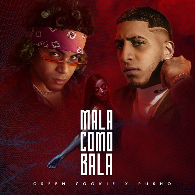Green Cookie & Pusho - Mala Como Bala