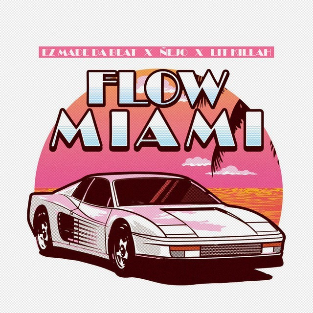 Ez Made Da Beat, Ñejo & LIT Killah - Flow Miami