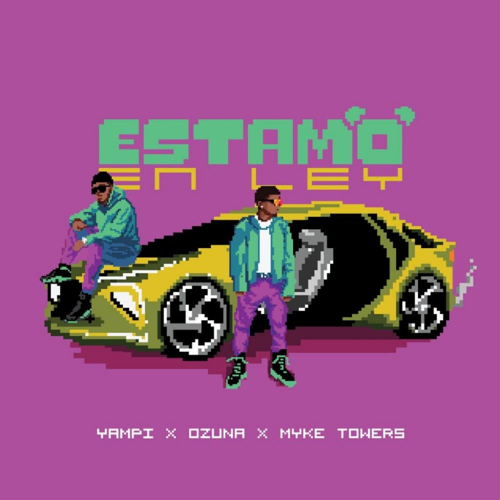 Yampi, Ozuna & Myke Towers - Estamo En Ley