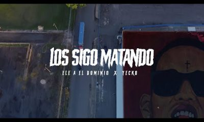 Ele A El Dominio y Yecko Los Sigo Matando Official Video