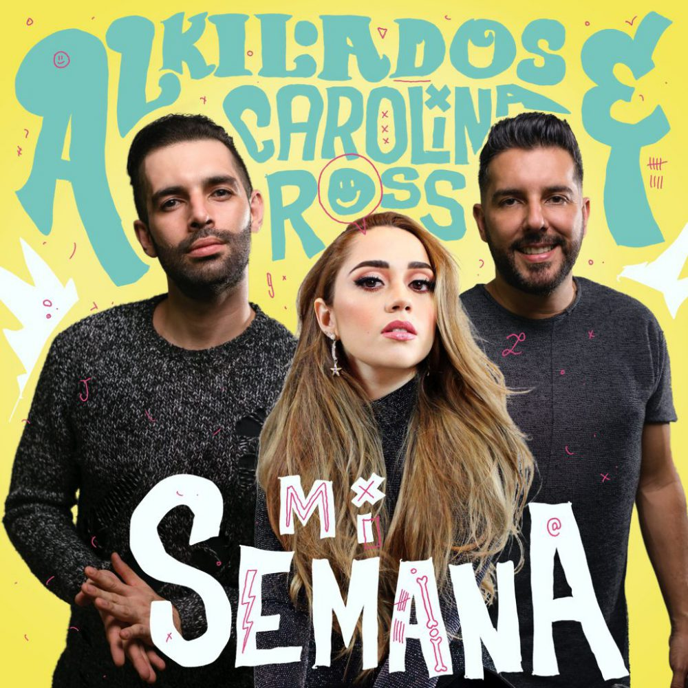 Alkilados & Carolina Ross - Mi Semana