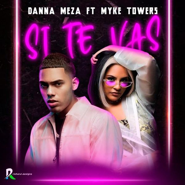 Danna Meza Ft. Myke Towers - Si Te Vas