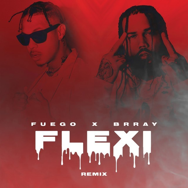 Fuego & Brray - Flexi (Remix)