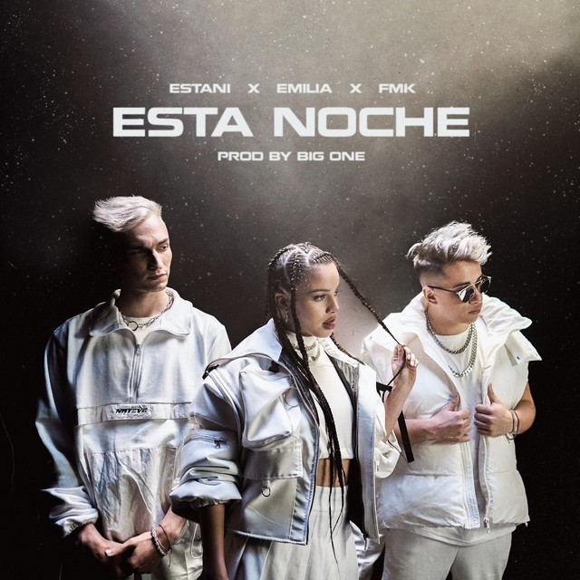 FMK, Emilia, Estani Ft. Big One - Esta Noche