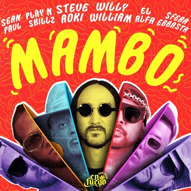 Steve Aoki & Willy William Ft. Sean Paul, El Alfa, Sfera Ebbasta & Play-N-Skillz - MAMBO