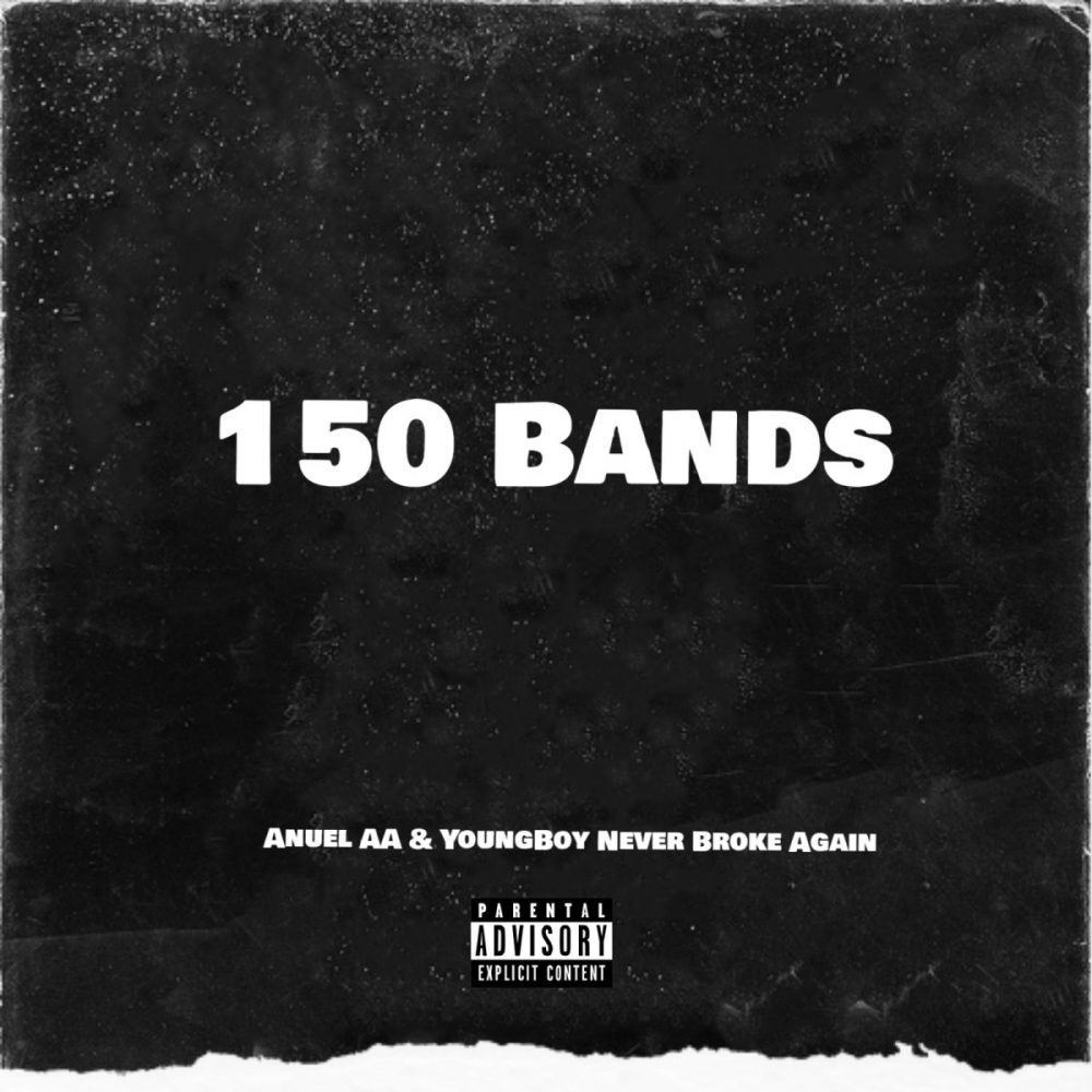 YoungBoy Never Broke Again & Anuel AA - 150 Bands