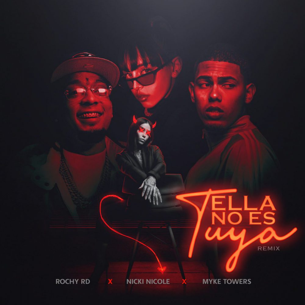 Rochy RD, Myke Towers & NICKI NICOLE – Ella No Es Tuya (Remix)