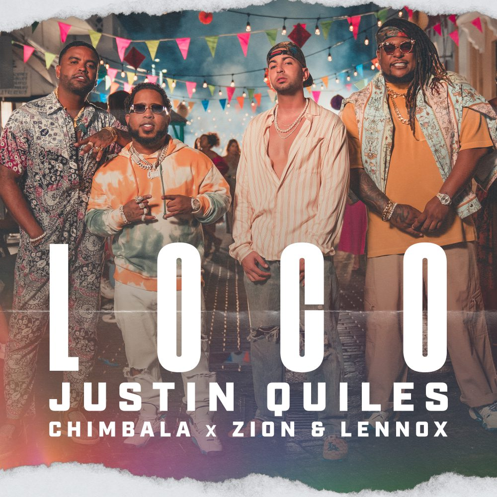 Justin Quiles, Chimbala & Zion Y Lennox - Loco