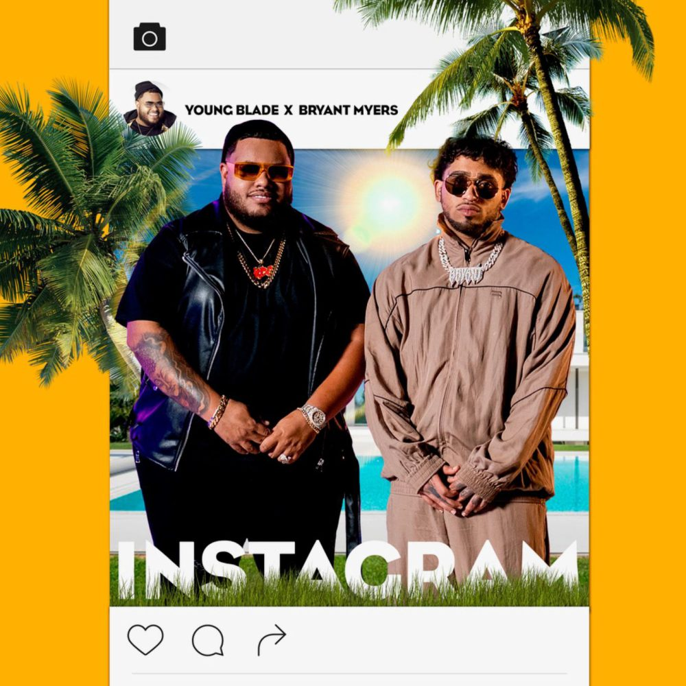 Young Blade & Bryant Myers - Instagram